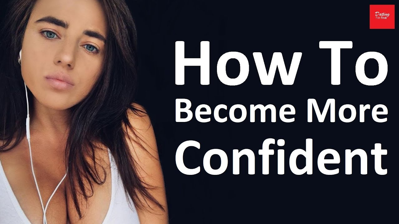 Become more confident dating