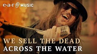 "We Sell The Dead ""Across The Water"" (Official Music Video) - New album out February 21st, 2020"