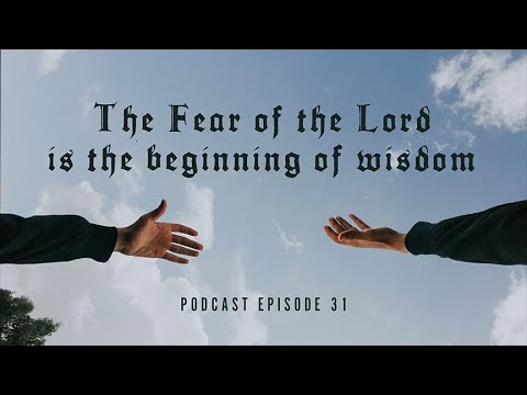 "The Fear of the Lord | ""Let's Talk About It"" Podcast EP. 31"