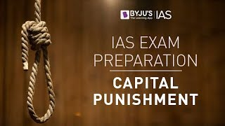 IAS 2018 Exam Preparation | Capital Punishment | Polity