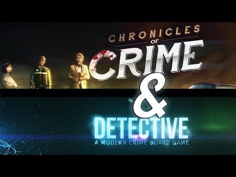 Chronicles of Crime & Detective: A Modern Crime Board Game -