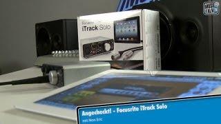 Angecheckt! Focusrite iTrack Solo für iPad, Mac und PC