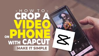 How to Crop Viḋeo Frames on Android with the CapCut App