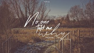• Vietsub • No One Told Me Why • ALEPH(알레프)