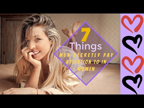 7 Things That Men Secretly Pay Attention to in Women from YouTube · Duration:  6 minutes 15 seconds