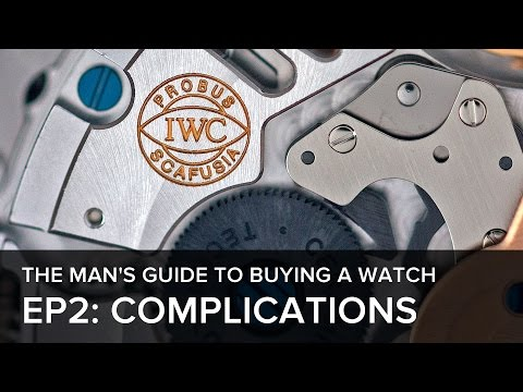 The Man's Guide to Buying a Watch: Episode 2 - What is a Complication?