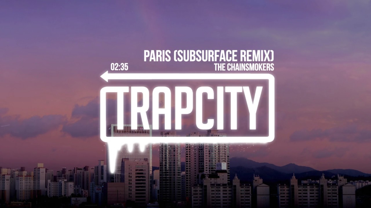 the-chainsmokers-paris-subsurface-remix-trap-city