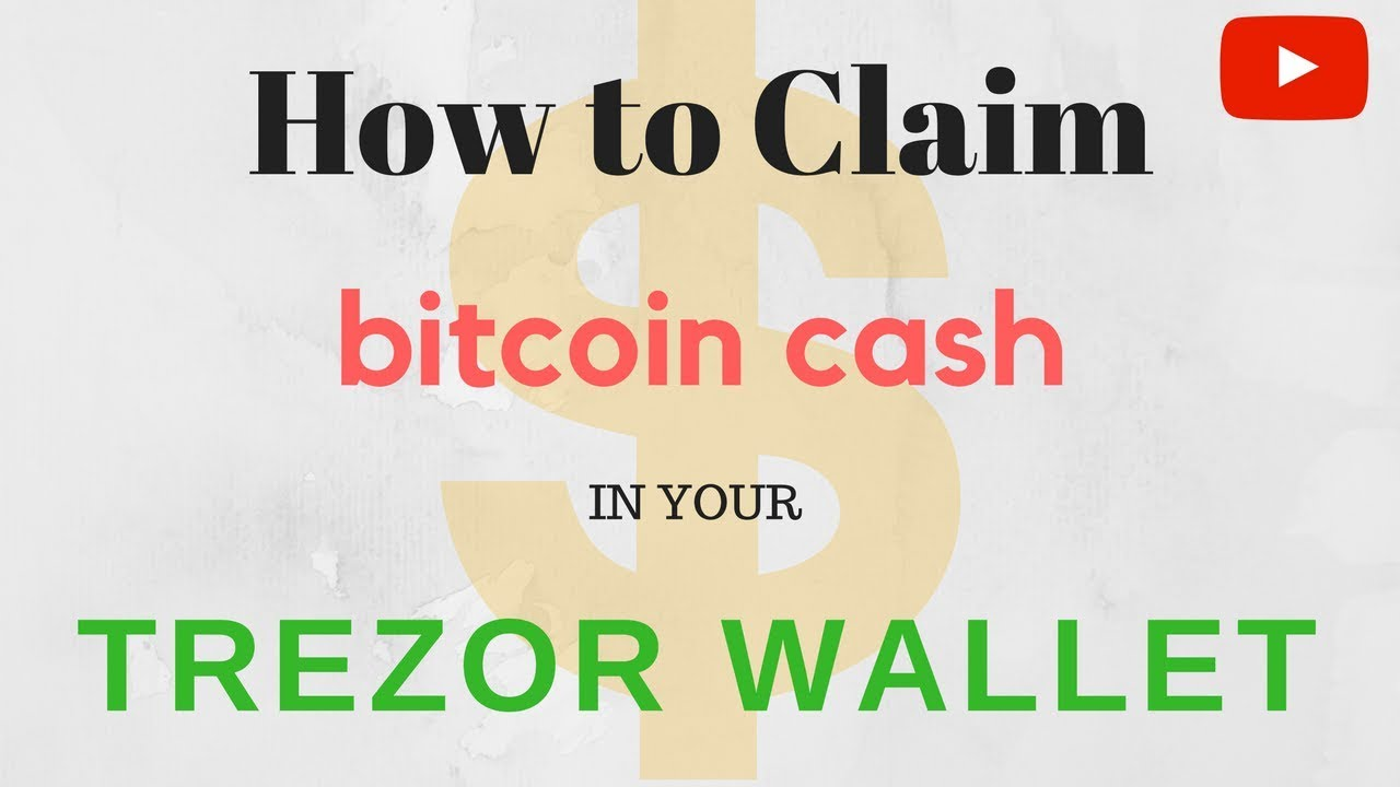 How to get bitcoin cash bccbch off trezor claim bcc off my how to get bitcoin cash bccbch off trezor claim bcc off my trezor bitcoin basics ccuart Gallery