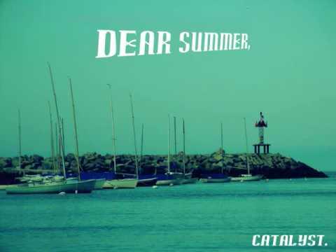 Catalyst. Dear Summer Instrumental.