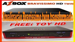 Atualização Bravissimo twin transformado em  freei toy 23 07  2015