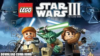 Cara Download Game LEGO Star Wars 3 The clone Wars (Lite) PPSSPP Android