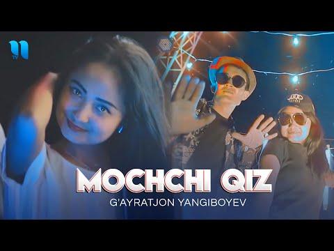 G'ayratjon Yangiboyev - Mochchi qiz