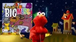 Elmo Loves Lucy's Big Mess by Kim Yannayon