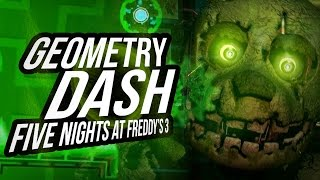 GEOMETRY DASH : FIVE NIGHTS AT FREDDY'S 3
