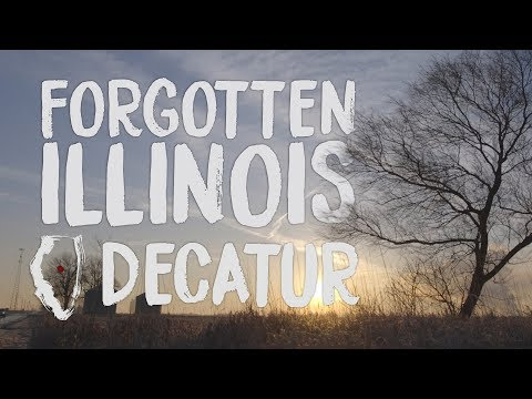 Forgotten Illinois: Decatur