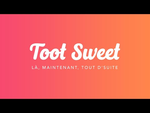 Sortir Toot Sweet !