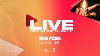 Live Especial - Dia internacional de Enfrentamento às Drogas