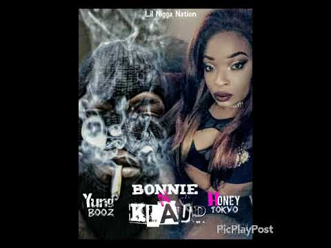 Yung Booz Ft Honey Tokyo - Bonnie & Klaud (Official Audio)
