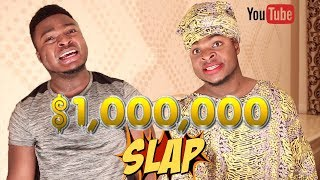 African Home: Can You Slap Me For $1 Million? (Samspedy)