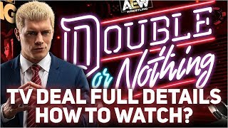 All Elite Wrestling TV Deal Complete Details | How to watch AEW Double or Nothing??