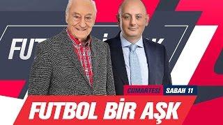 Futbol Bir Aşk ... Konuk: TAMER KARADAĞLI ve FURKAN KIZILAY