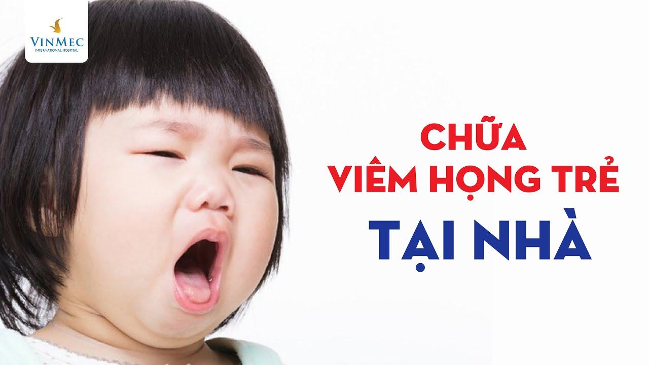 Chăm sóc trẻ bị viêm họng tại nhà như thế nào?  BS Lê Tuấn Nhật Hoàng, BV Vinmec Times City