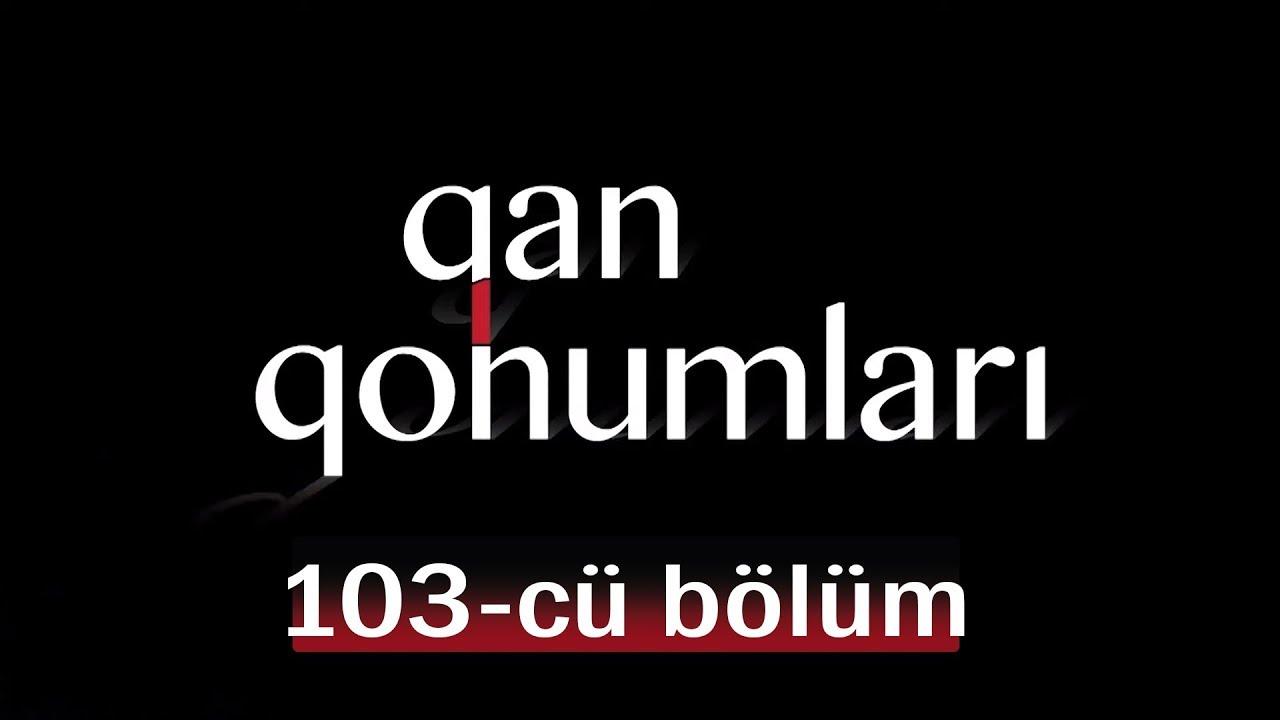 Qan Qohumları (103-cü bölüm)