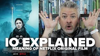 IO (2019) EXPLAINED - The MEANING of the NETFLIX Film