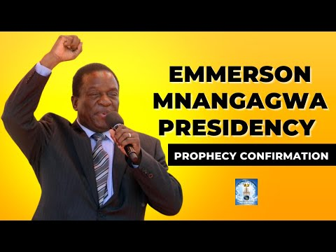 Emmerson Mnangagwa Presidency ~ Prophecy Confirmation