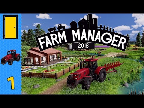 Farm Manager 2018 - Part 1: Having A Field Day - Let's Play Farm Manager 2018 Beta