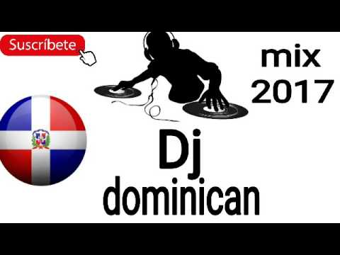 Dj dominican mix 2017