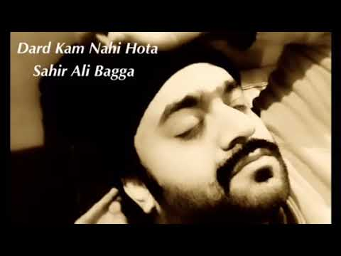 Dard Kam Nahi Hota   Sahir Ali Bagga 2018 Song