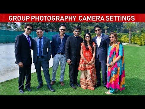 GROUP PHOTOGRAPHY CAMERA SETTINGS AND TIPS (Hindi)