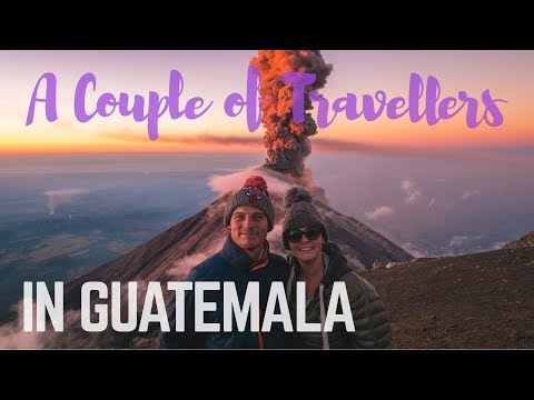 Backpacking Guatemala - A Couple of Travellers Episode 14