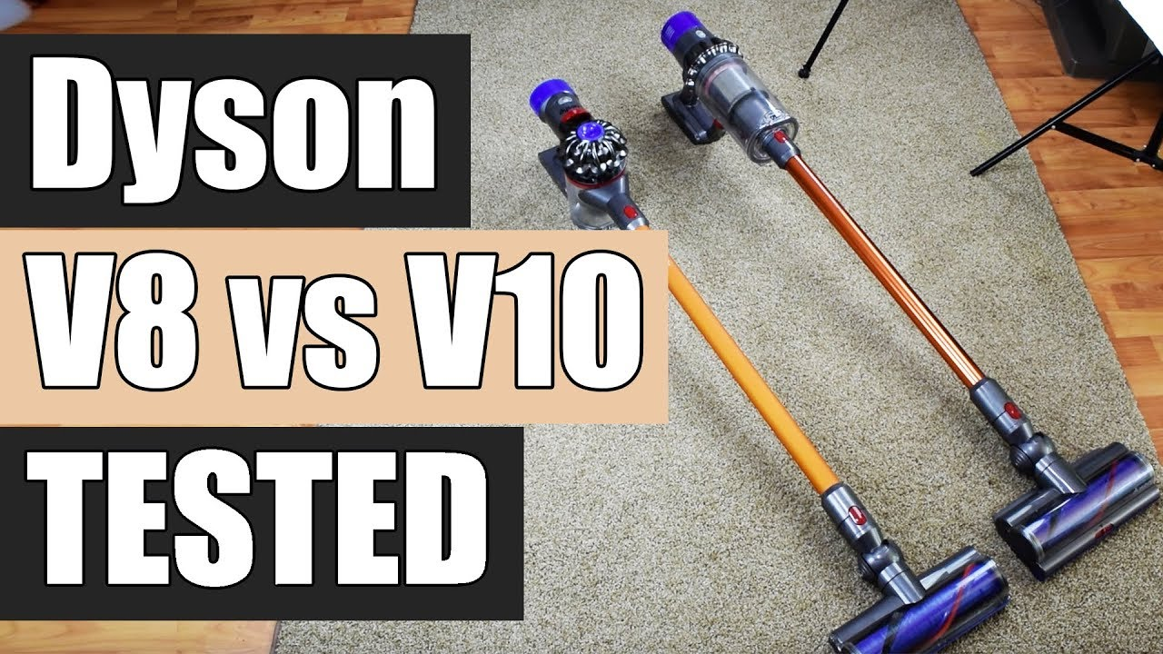 Aspirateur Balai Dyson V8 Dyson V8 Vs Dyson V10 Detailed Tests And Comparison
