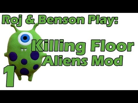 Roj & Benson Play: Killing Floor - Aliens Mod Feat. Mike [Part 1 of 5]