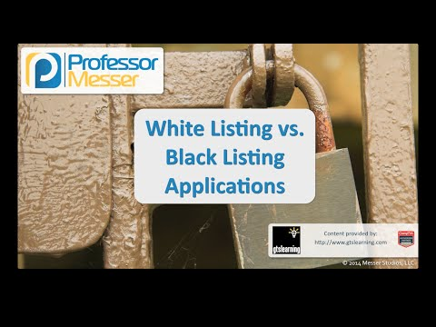 White Listing and Black Listing Applications - CompTIA Security+ SY0-401: 4.3