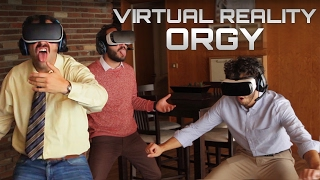 Virtual Reality Orgy!