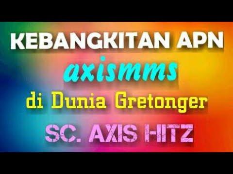 SC. AXIS Hitz   KEBANGKITAN apn AXISMMS   di Duni4 Gret0ng3rs