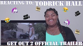Episode 13: Reacting To - Get Out 2 Official Trailer by Todrick Hall