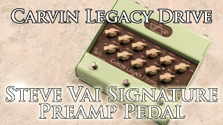 carvin audio legacy drive vld1 steve vai signature pedal preamp review stompbox saturday ep 81