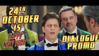 24th October is HAPPY NEW YEAR | The Heist Begins! Dialogue Promo | Deepika Padukone, Shah Rukh Khan
