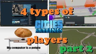 4 types of Cities: Skylines players [Part 2]