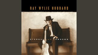 Watch Ray Wylie Hubbard Dont Bother Asking Me video