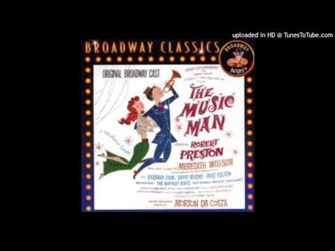 Ya Got Trouble - Robert Preston and Ensemble from the Original Broadway production!