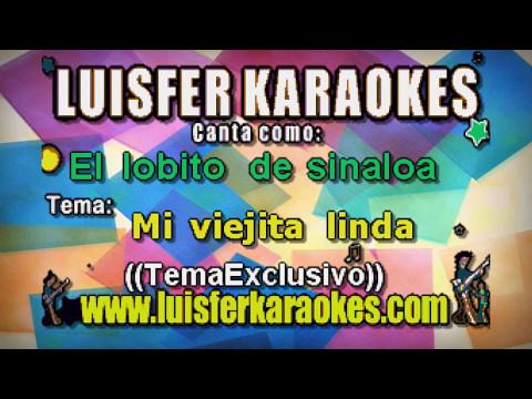 El lobito de sinaloa - Mi viejita linda -  Karaoke Demo  2017