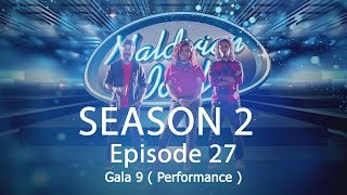 Maldivian Idol S2 EP27 Gala 9 ( Performance ) | Full Episode