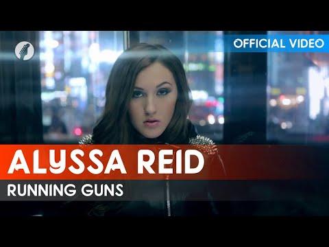 Alyssa Reid - Running Guns
