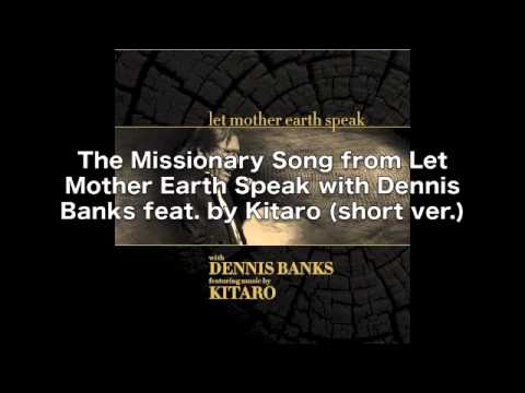 Dennis Banks featuring Kitaro - The Missionary Song (short version)