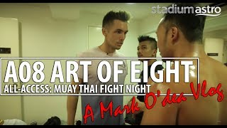 All Access: A08 Muay Thai Fight Night | Mark O'dea Vlog | Astro SuperSport